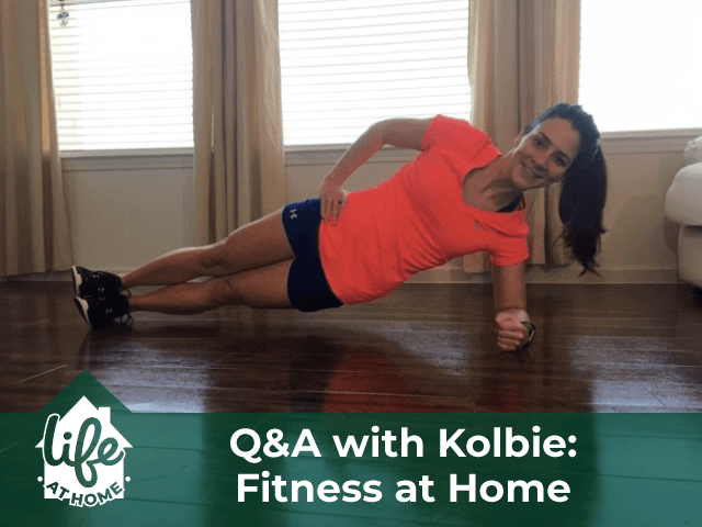 Q&A with Kolbie: Fitness at Home