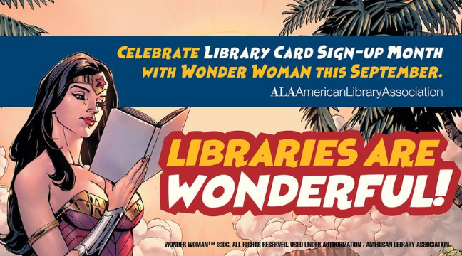 Image: Celebrate Library Card Sign-up month with Wonder Woman this September.