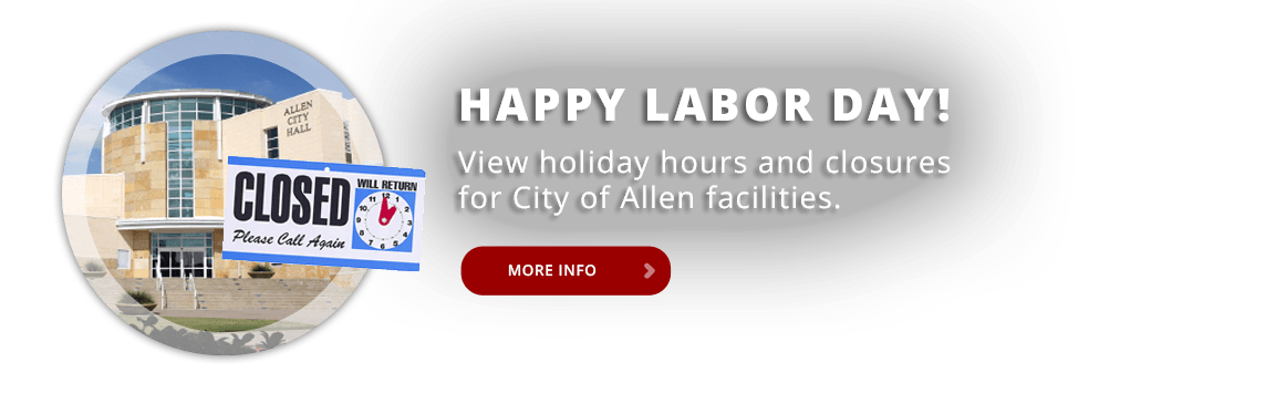 View Labor Day hours and closures for City of Allen facilities