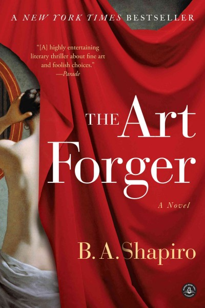 The Art Forger by Barbara Shapiro